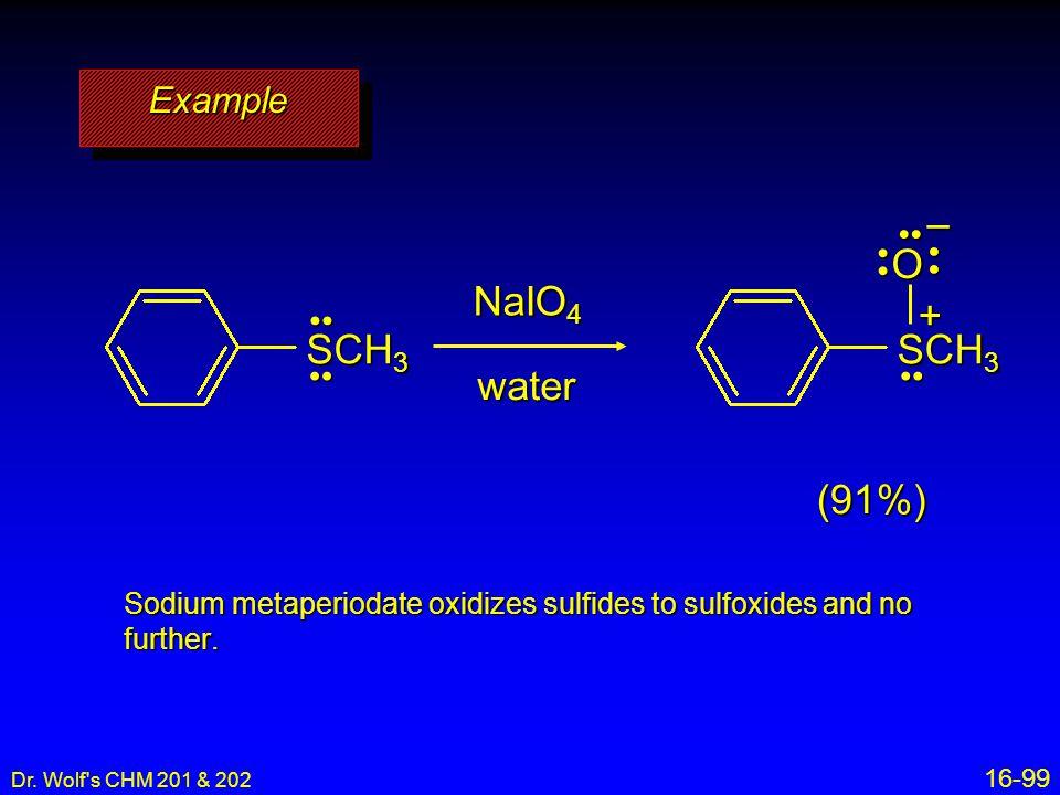 SCH3 O – + SCH3 NaIO4 water (91%) Example •• • • ••