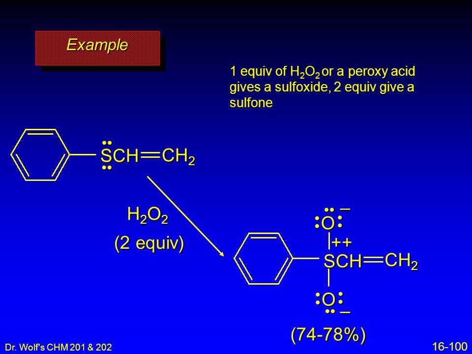 SCH CH2 SCH O – ++ CH2 H2O2 (2 equiv) (74-78%) Example •• •• • •