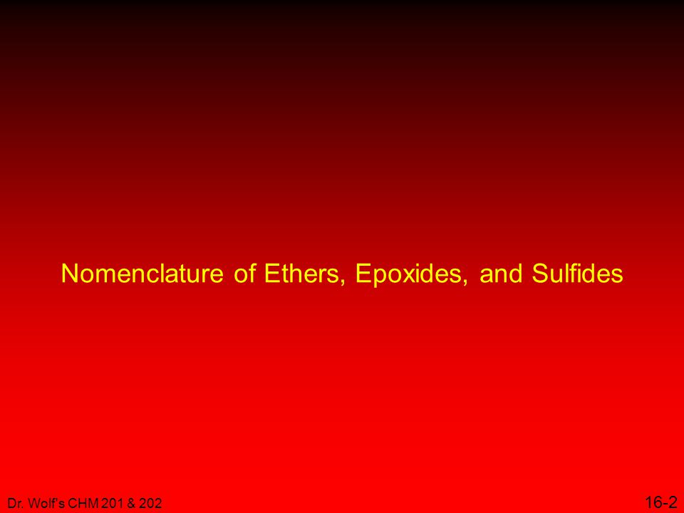 Nomenclature of Ethers, Epoxides, and Sulfides