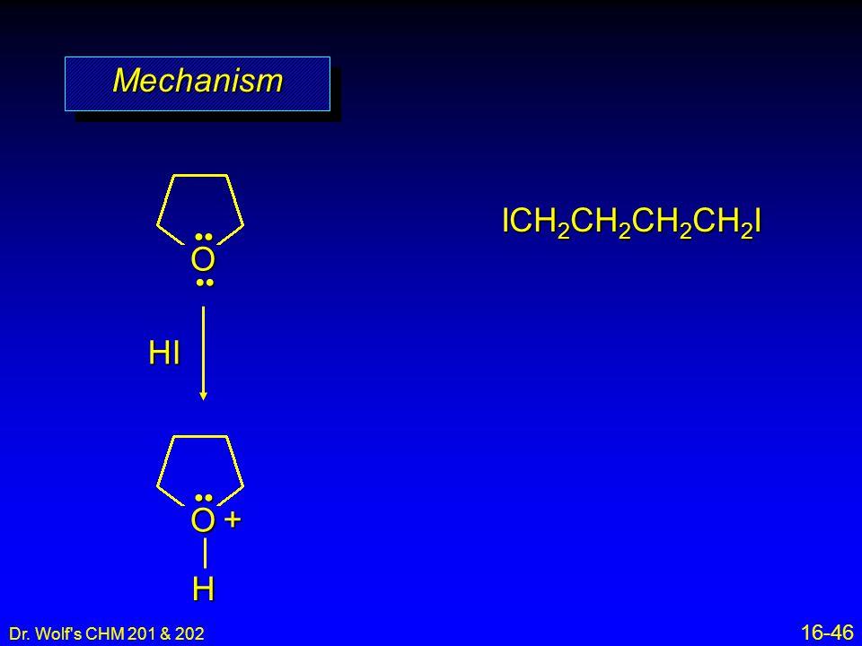 Mechanism ICH2CH2CH2CH2I O HI + O H •• •• •• 16-46 32