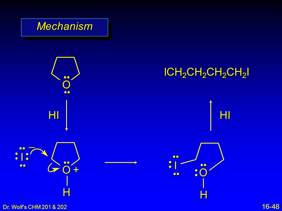 Mechanism O ICH2CH2CH2CH2I HI HI I – H O + I O H •• •• •• •• • • •• ••