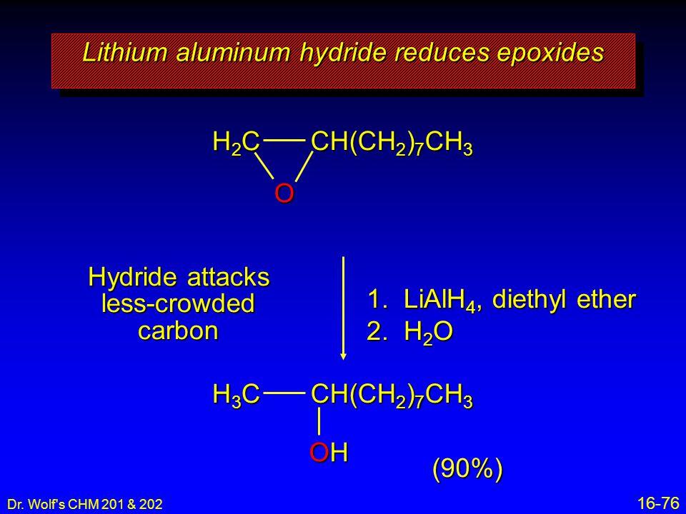 Lithium aluminum hydride reduces epoxides