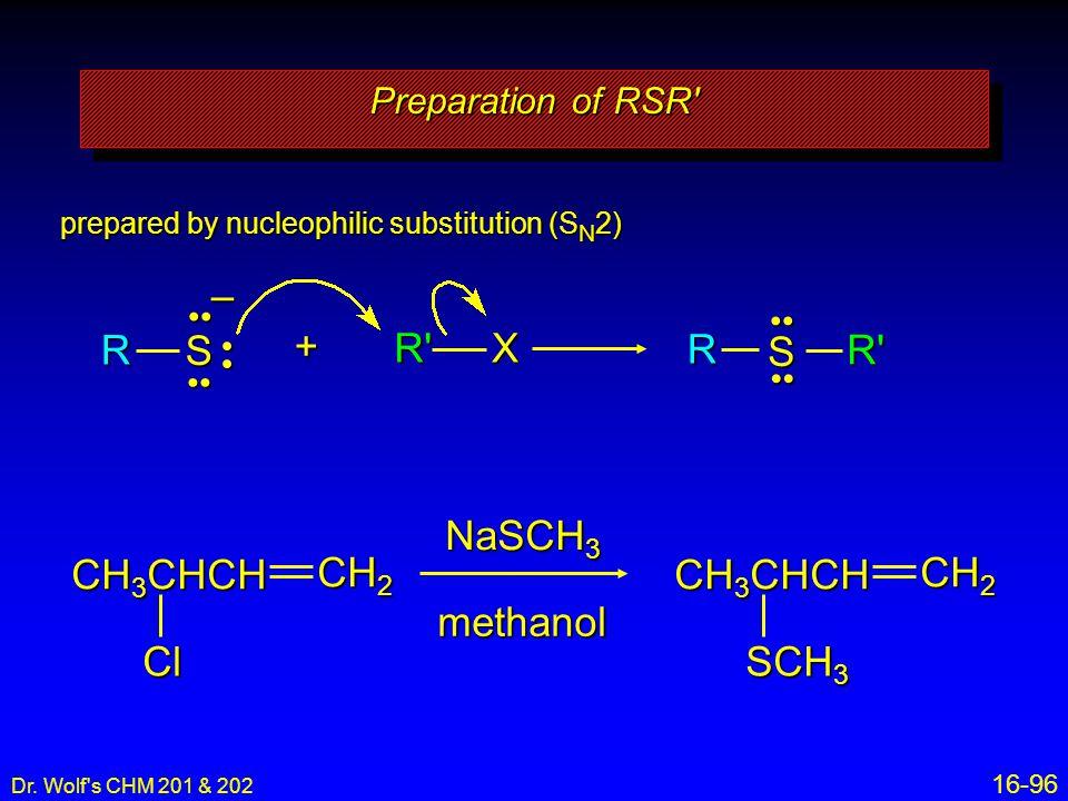 – R S R R S + R X NaSCH3 CH3CHCH CH2 Cl CH3CHCH CH2 SCH3 methanol