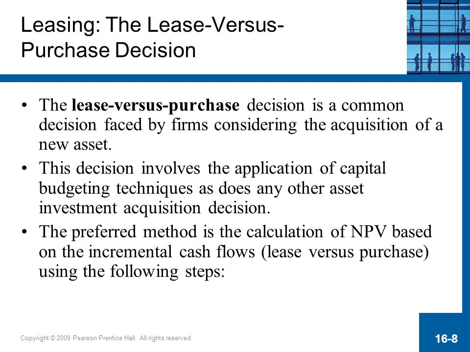Leasing: The Lease-Versus- Purchase Decision