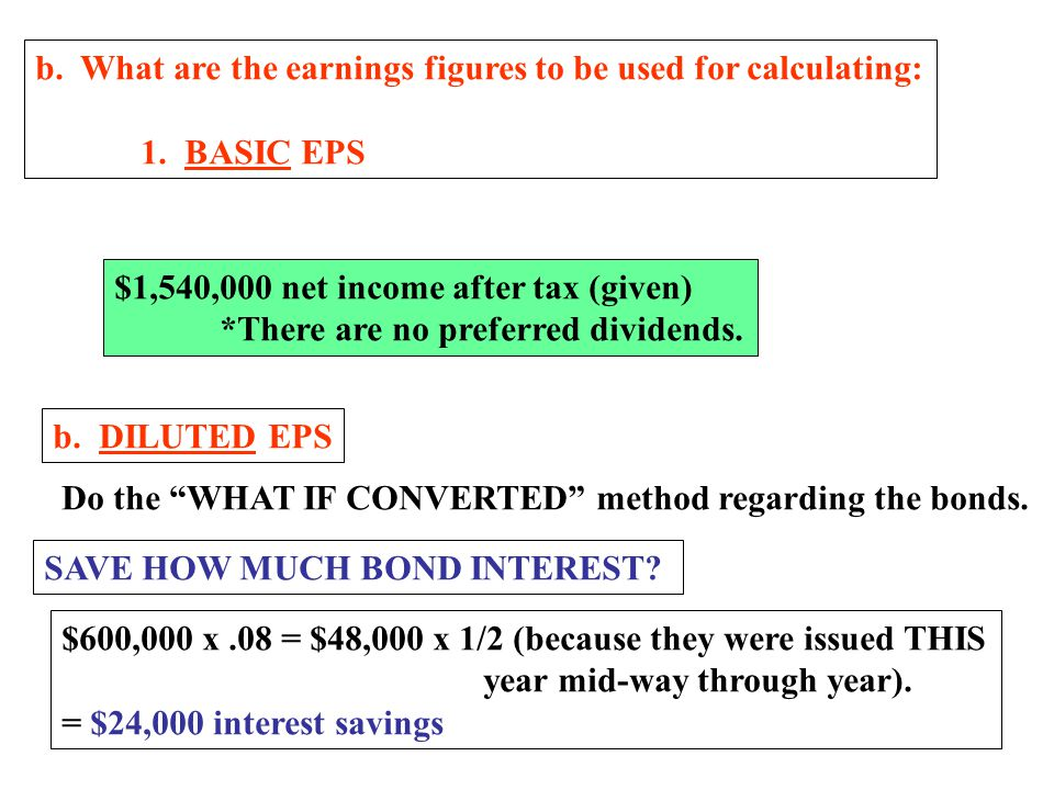 b. What are the earnings figures to be used for calculating: