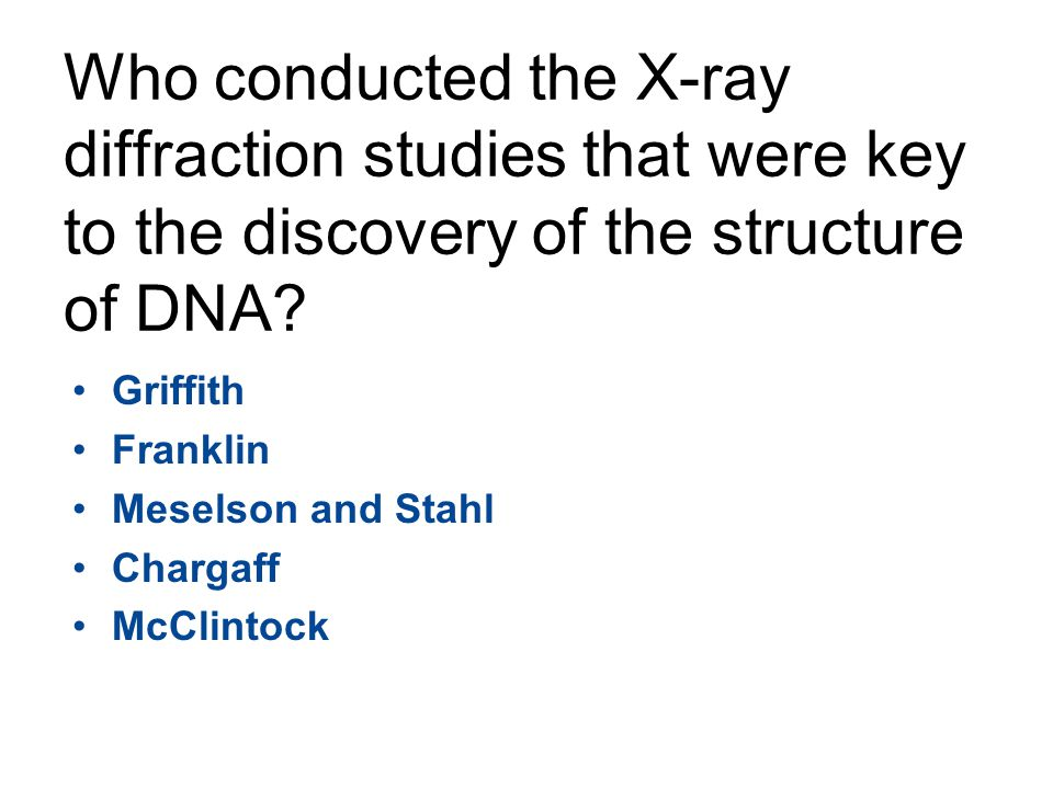 Who conducted the X-ray diffraction studies that were key to the discovery of the structure of DNA