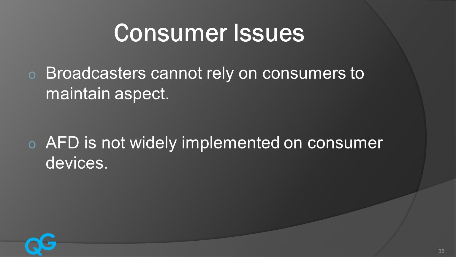 Consumer Issues Broadcasters cannot rely on consumers to maintain aspect.