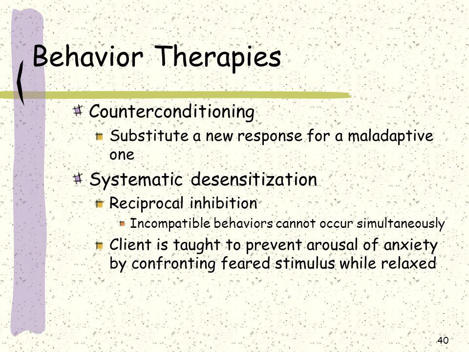 Behavior Therapies Counterconditioning Systematic desensitization