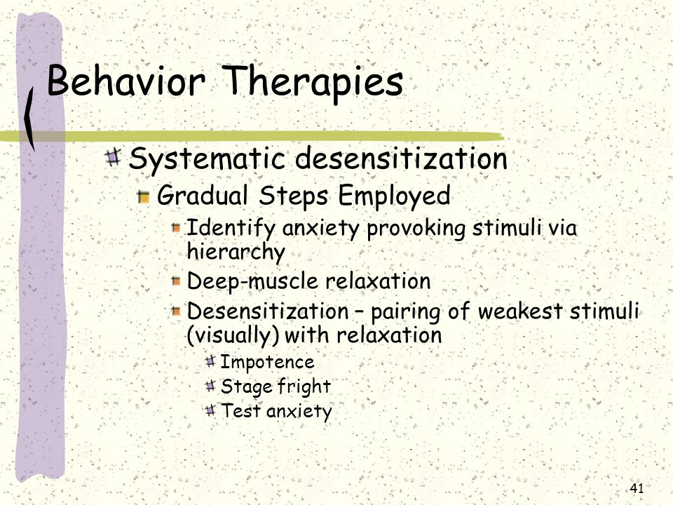 Behavior Therapies Systematic desensitization Gradual Steps Employed