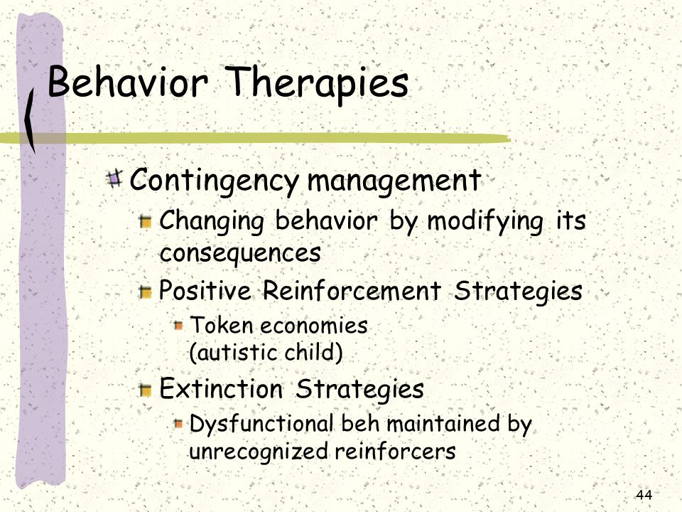 Behavior Therapies Contingency management