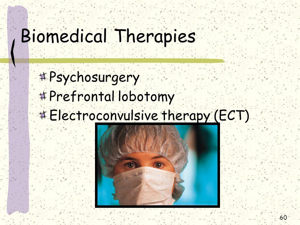 Biomedical Therapies Psychosurgery Prefrontal lobotomy
