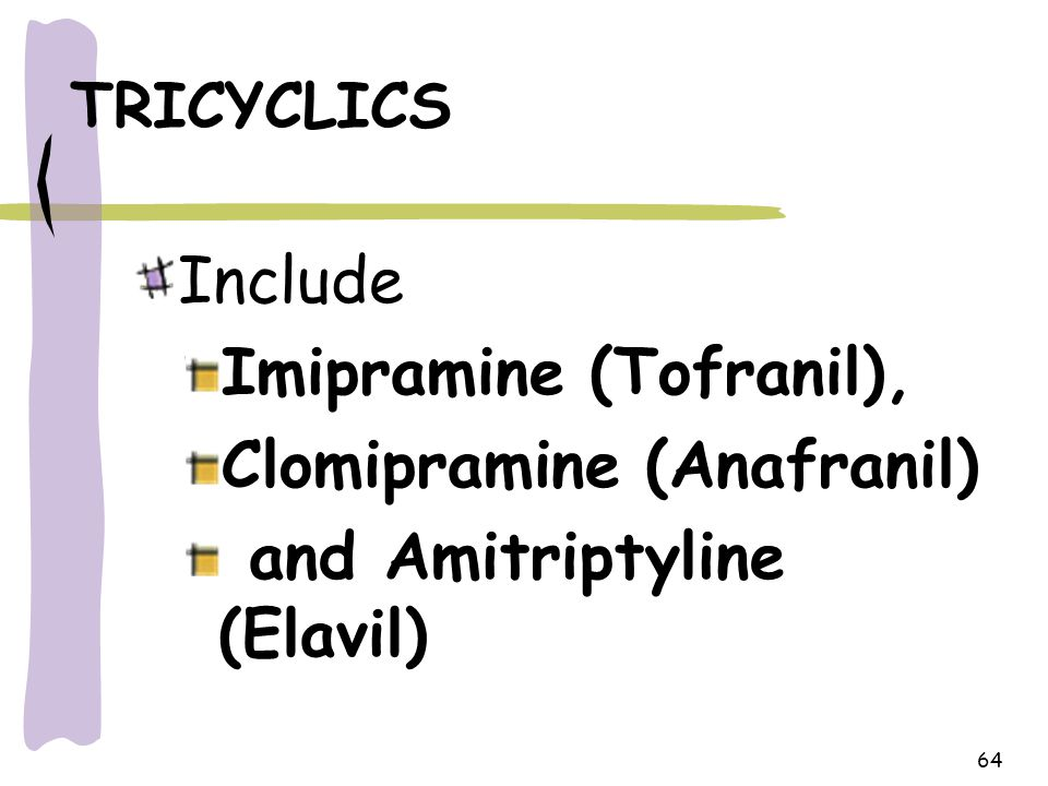 Imipramine (Tofranil), Clomipramine (Anafranil)