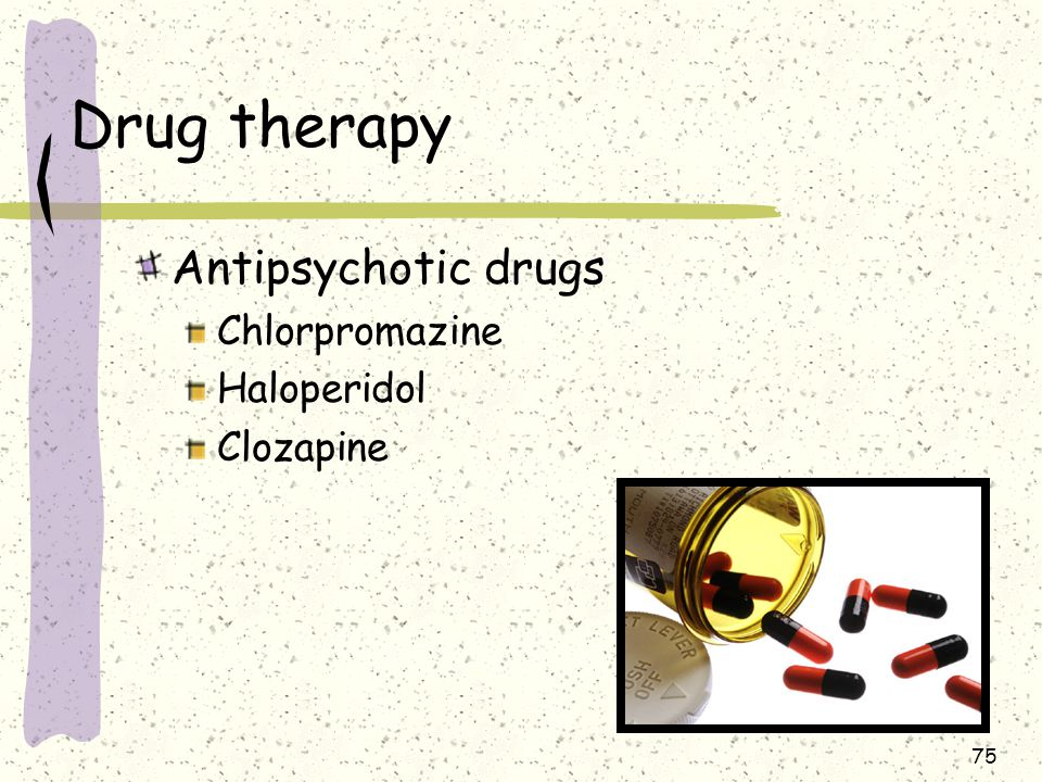 Drug therapy Antipsychotic drugs Chlorpromazine Haloperidol Clozapine