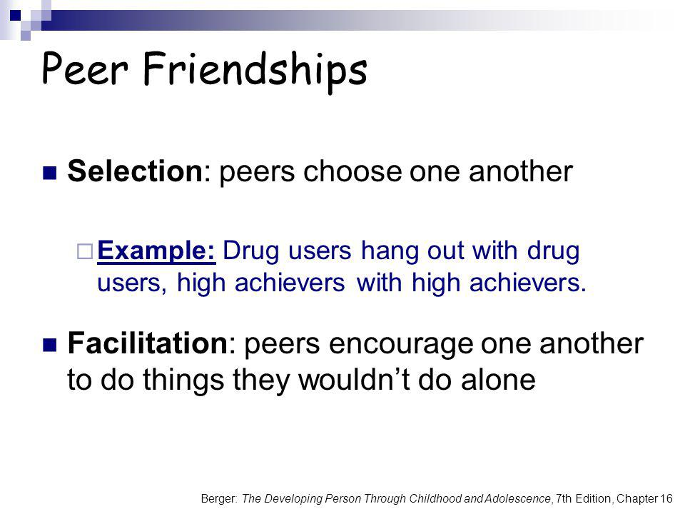 Peer Friendships Selection: peers choose one another