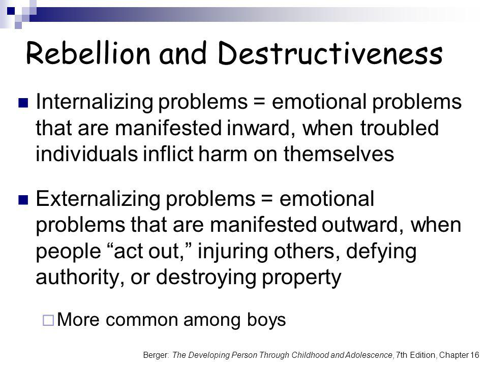 Rebellion and Destructiveness