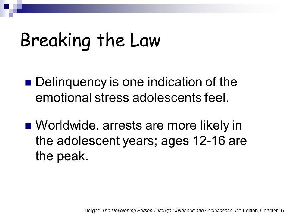 Breaking the Law Delinquency is one indication of the emotional stress adolescents feel.