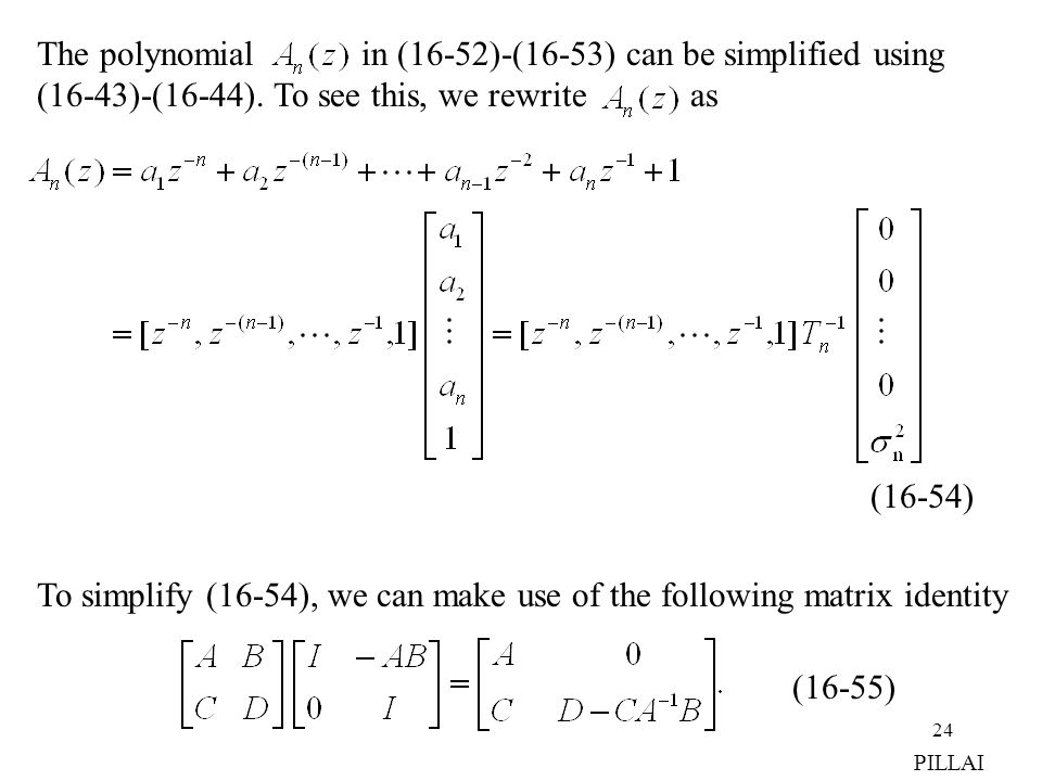 The polynomial in (16-52)-(16-53) can be simplified using
