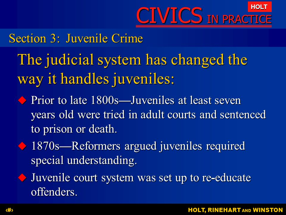 The judicial system has changed the way it handles juveniles:
