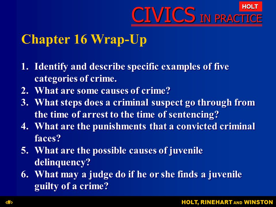 Chapter 16 Wrap-Up 1. Identify and describe specific examples of five categories of crime. 2. What are some causes of crime