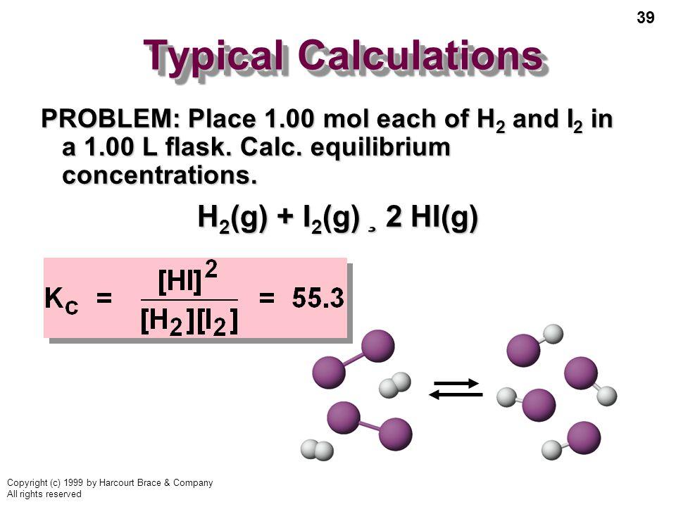Typical Calculations H2(g) + I2(g) ¸ 2 HI(g)