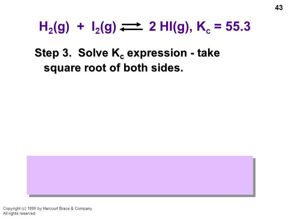 H2(g) + I2(g) 2 HI(g), Kc = 55.3 Step 3.