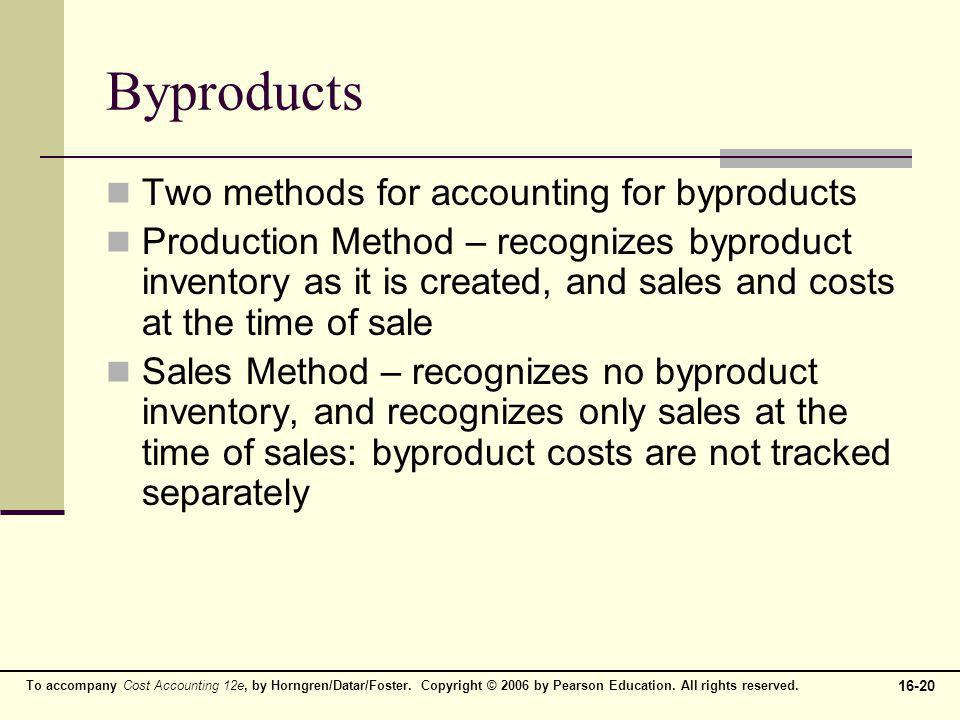 Byproducts Two methods for accounting for byproducts