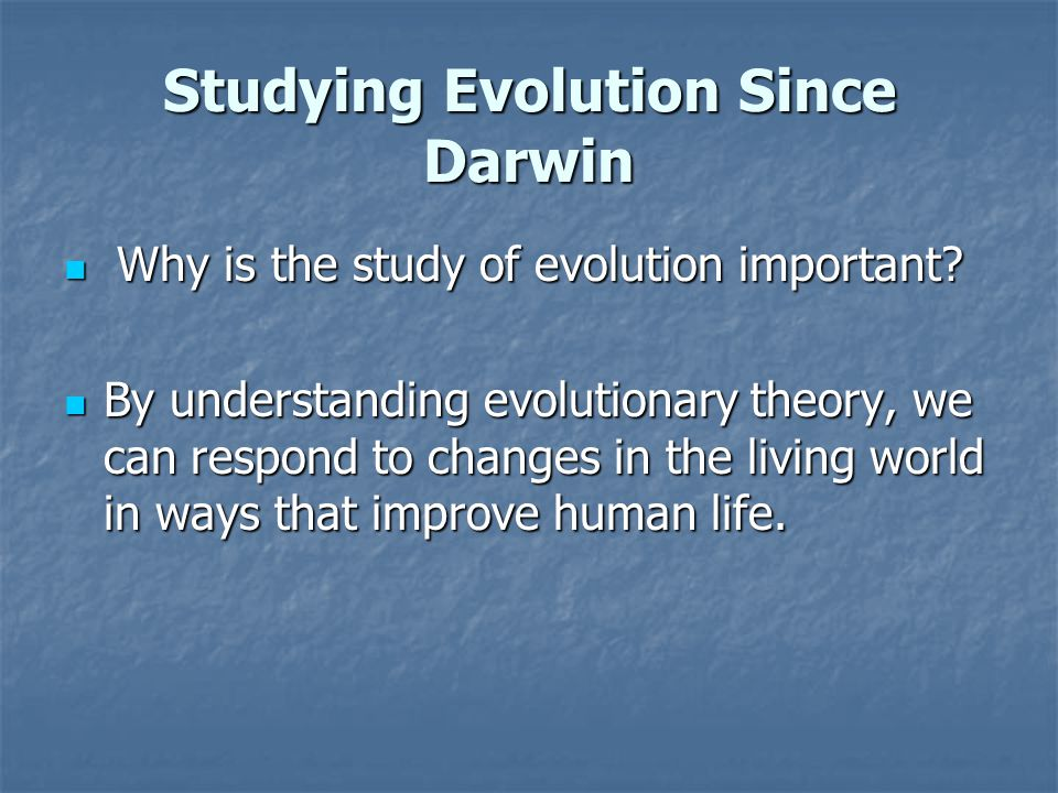Studying Evolution Since Darwin