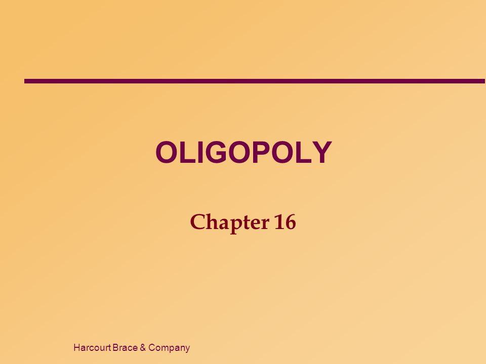 OLIGOPOLY Chapter 16 1