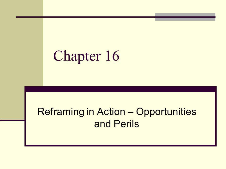 Reframing in Action – Opportunities and Perils