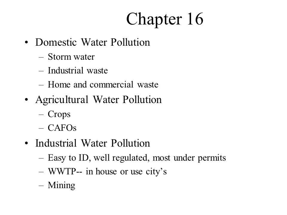 Chapter 16 Domestic Water Pollution Agricultural Water Pollution