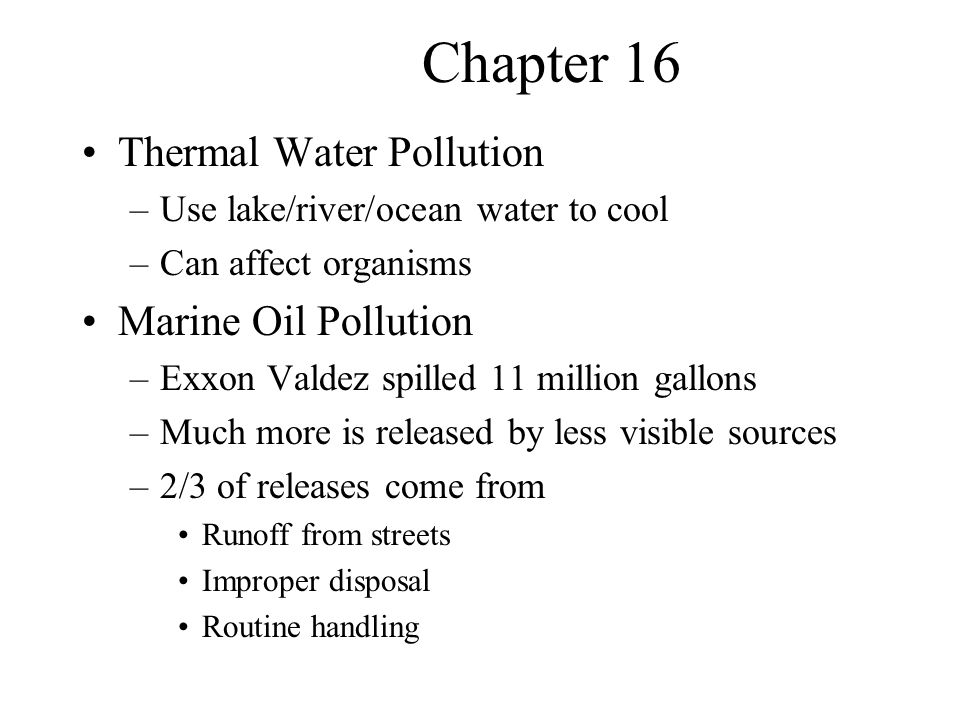 Chapter 16 Thermal Water Pollution Marine Oil Pollution