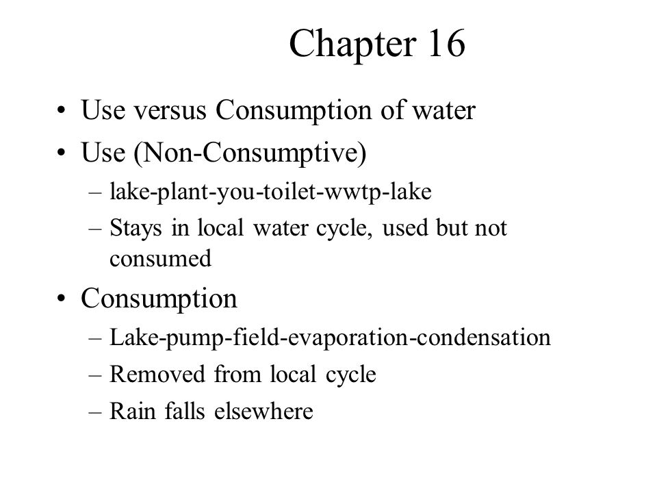 Chapter 16 Use versus Consumption of water Use (Non-Consumptive)