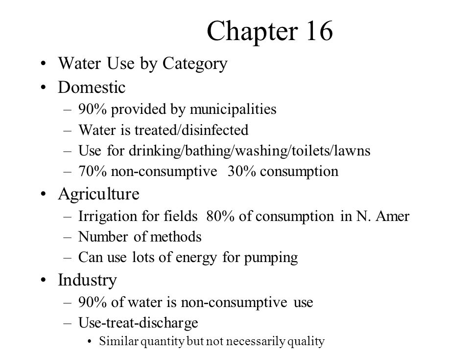 Chapter 16 Water Use by Category Domestic Agriculture Industry