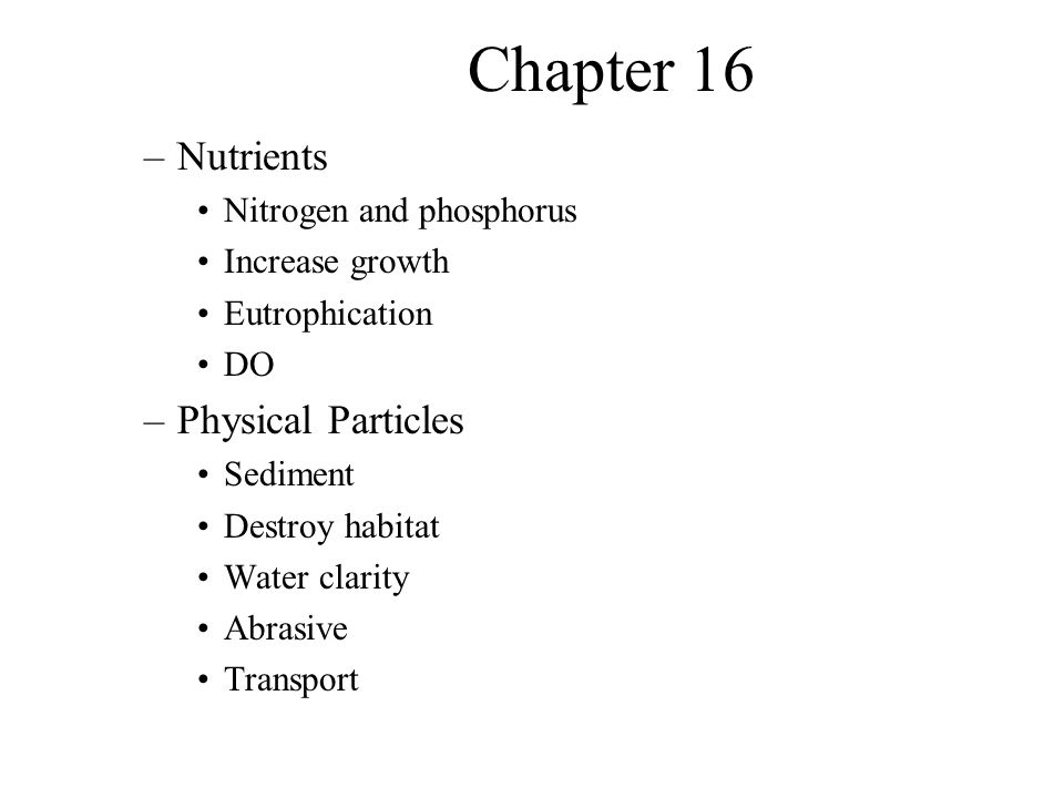 Chapter 16 Nutrients Physical Particles Nitrogen and phosphorus