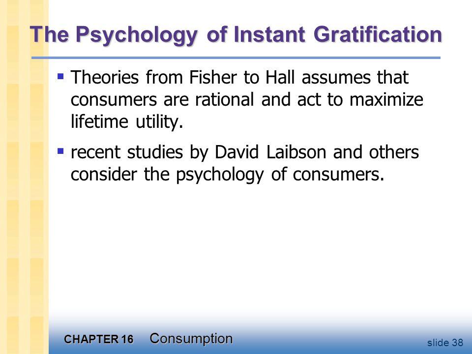 The Psychology of Instant Gratification