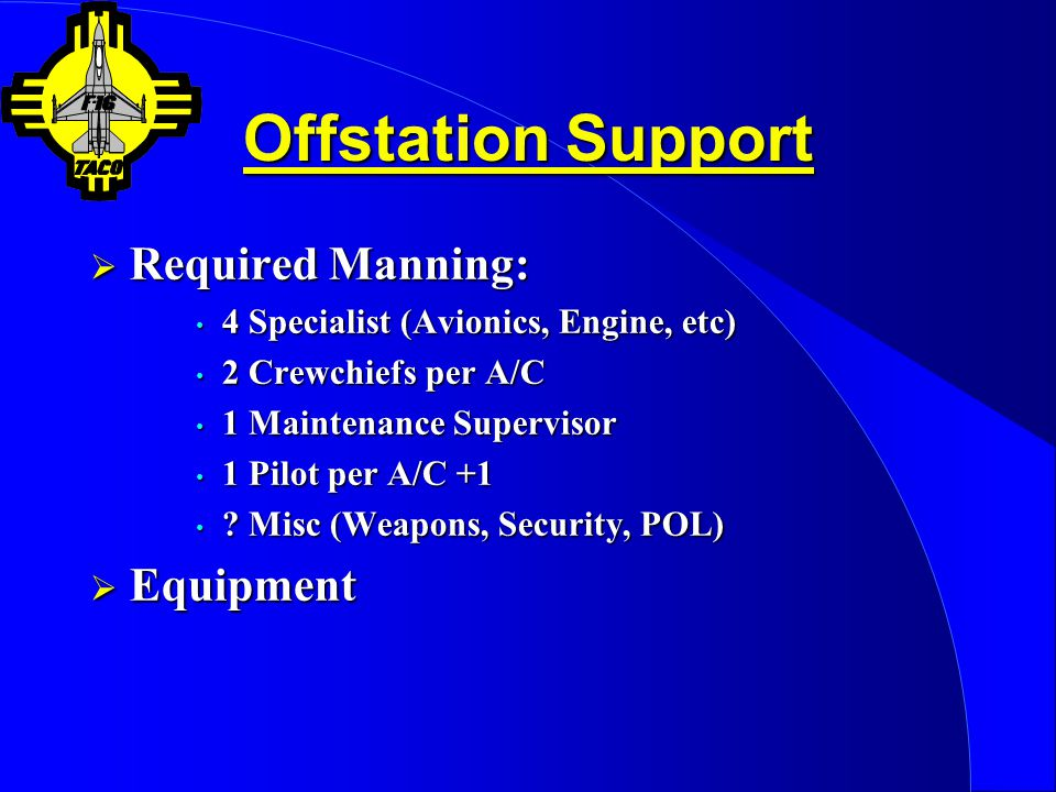 Offstation Support Required Manning: Equipment