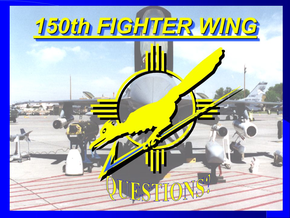 150th FIGHTER WING QUESTIONS