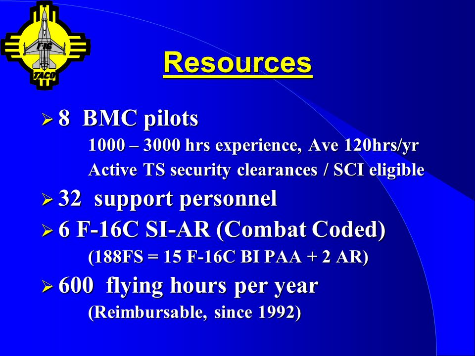 Resources 8 BMC pilots 32 support personnel