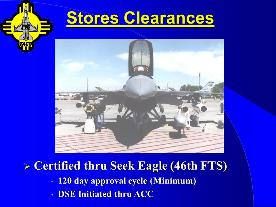 Stores Clearances Certified thru Seek Eagle (46th FTS)