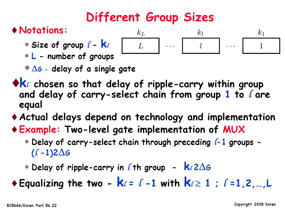 Different Group Sizes Notations: Size of group l - kl. L - number of groups. G - delay of a single gate.