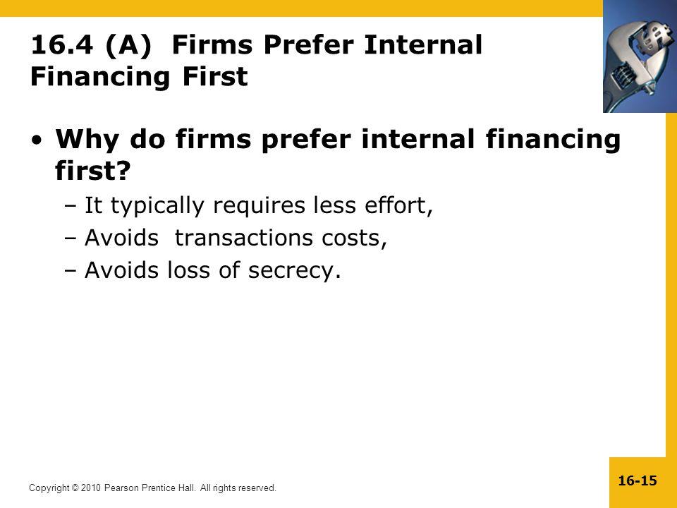 16.4 (A) Firms Prefer Internal Financing First