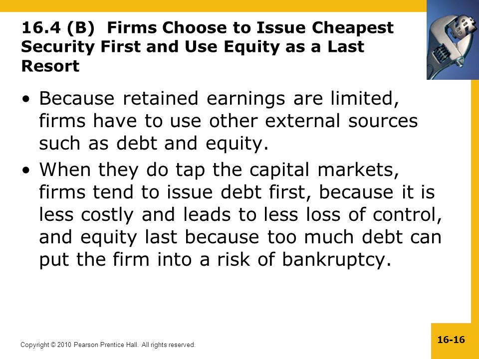 16.4 (B) Firms Choose to Issue Cheapest Security First and Use Equity as a Last Resort