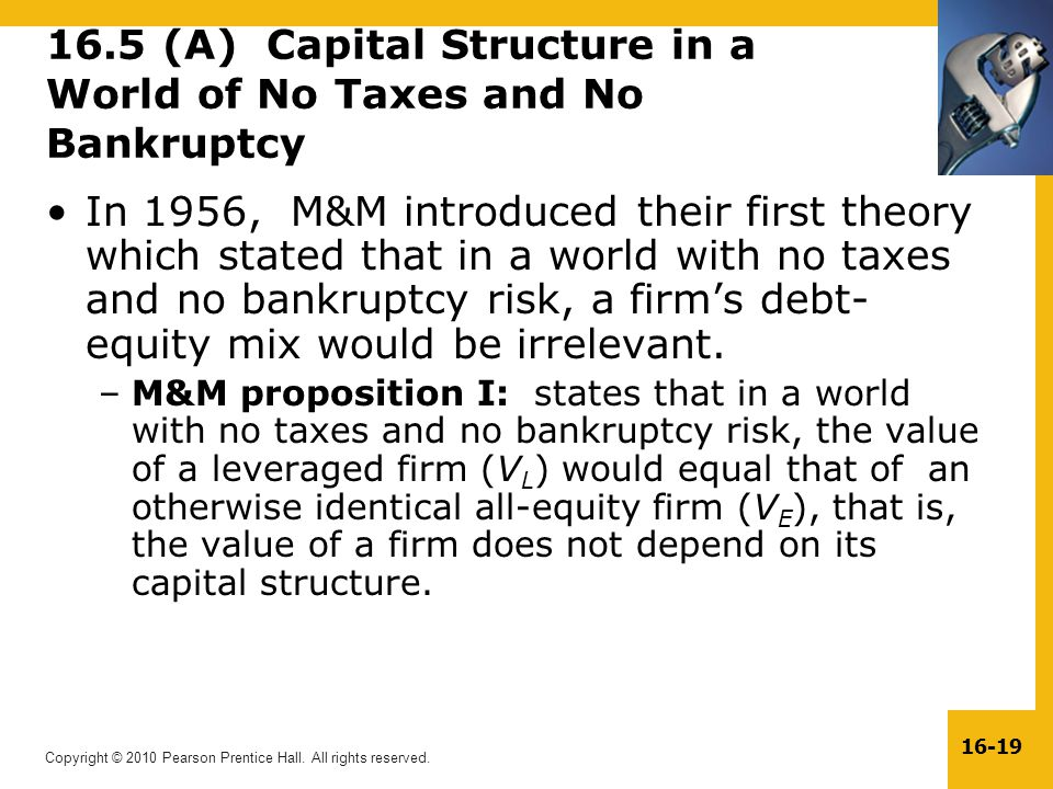 16.5 (A) Capital Structure in a World of No Taxes and No Bankruptcy