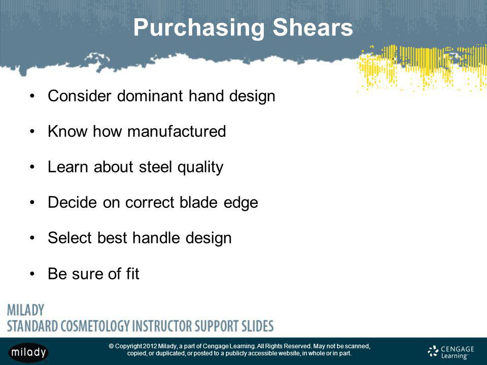 Purchasing Shears Consider dominant hand design Know how manufactured