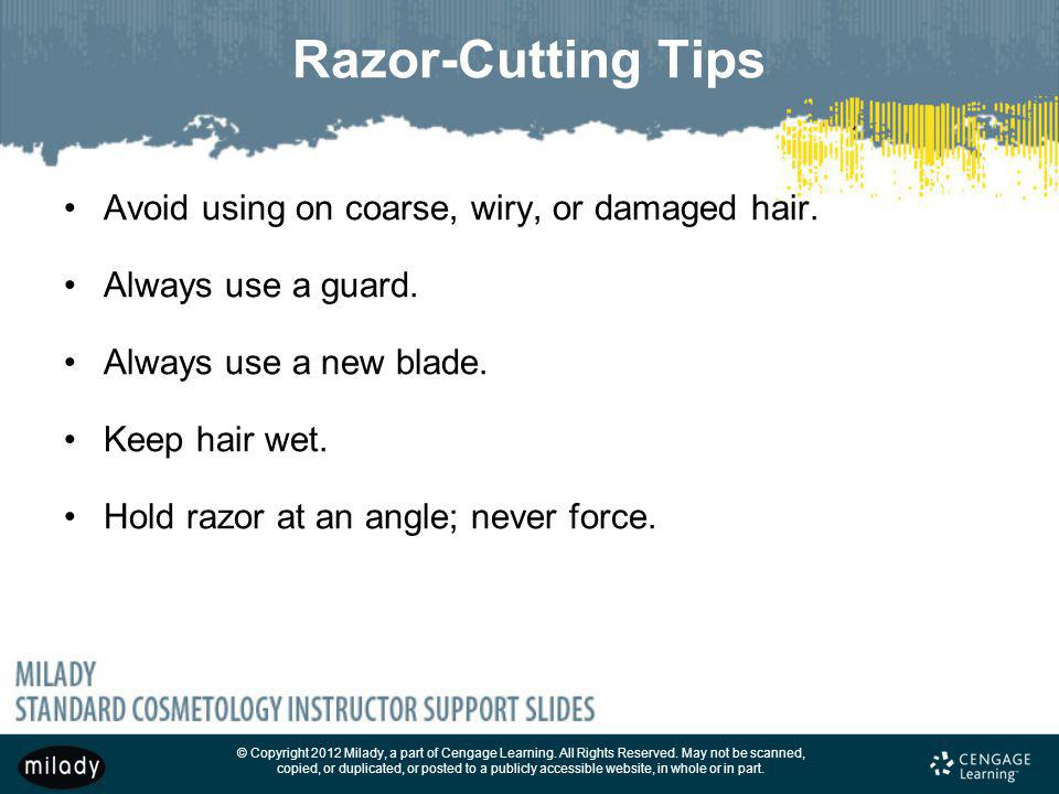 Razor-Cutting Tips Avoid using on coarse, wiry, or damaged hair.