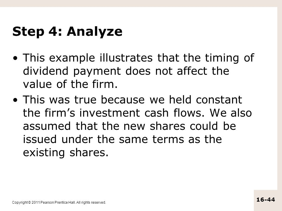 Step 4: Analyze This example illustrates that the timing of dividend payment does not affect the value of the firm.