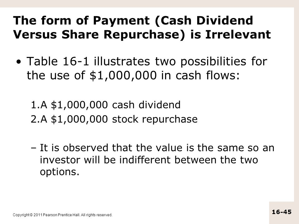 The form of Payment (Cash Dividend Versus Share Repurchase) is Irrelevant