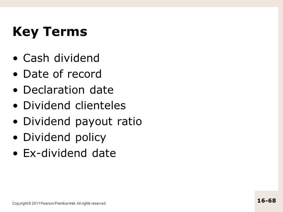 Key Terms Cash dividend Date of record Declaration date