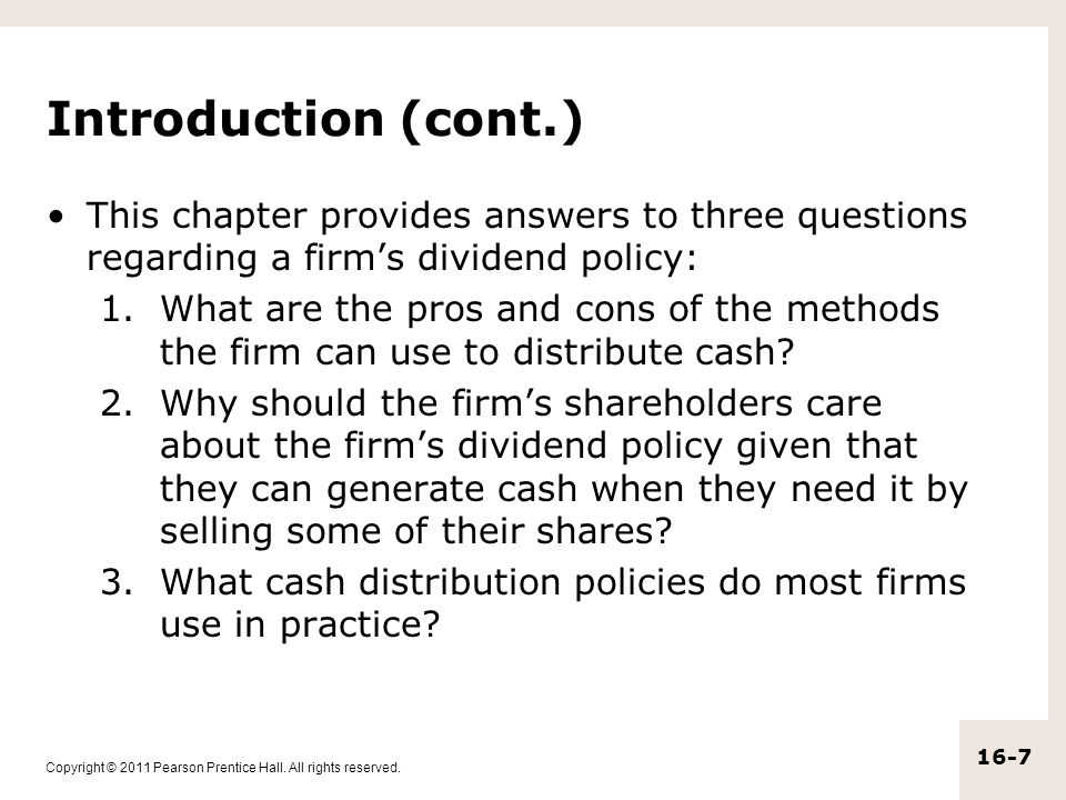 Introduction (cont.) This chapter provides answers to three questions regarding a firm's dividend policy:
