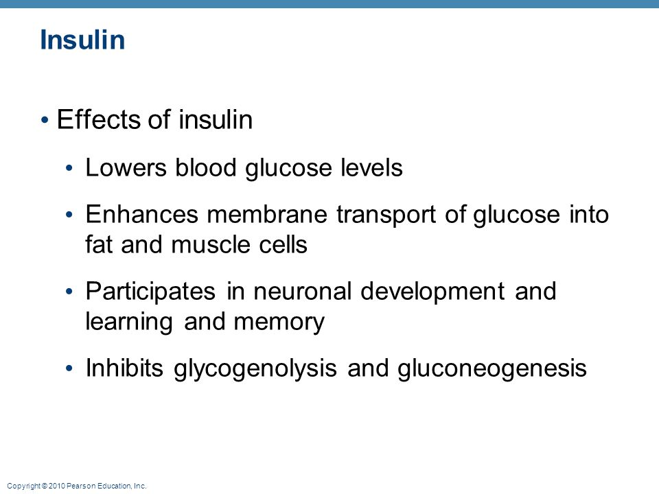 Insulin Effects of insulin Lowers blood glucose levels